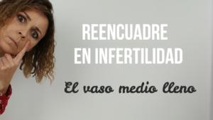 Reencuadre en infertildiad
